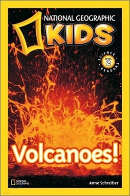 National Geographic Kids Readers Level 2 : Volcanoes!