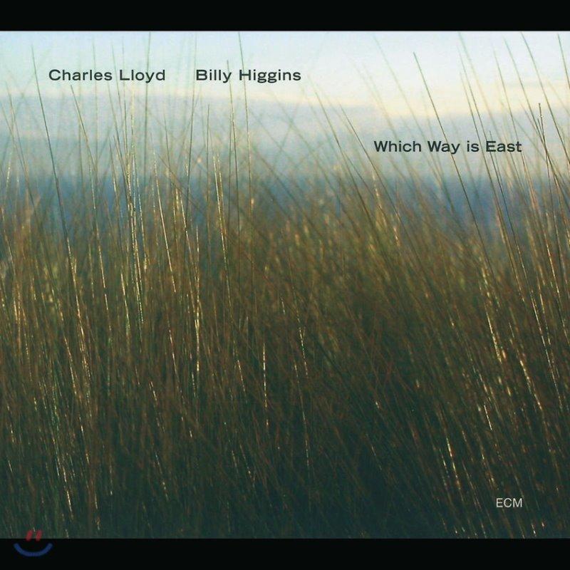 Chales Lloyd / Billy Higgins - Which Way Is East
