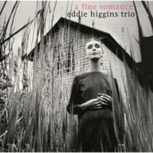 Eddie Higgins Trio - A Fine Romance