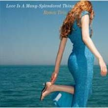 Roma Trio - Love Is Many Splendored Thing