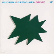 Jens Thomas & Christof Lauer - Pure Joy