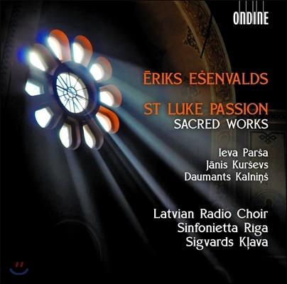 Sigvards Klava 에릭 에센발즈: 누가 수난곡, 종교음악 작품들 (Eriks Esenvalds: St Luke Passion & Sacred Works) 지그바르츠 클랴바, 리가 신포니에타