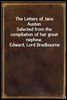 The Letters of Jane Austen<br/>Selected from the compilation of her great nephew, Edward, Lord Bradbourne