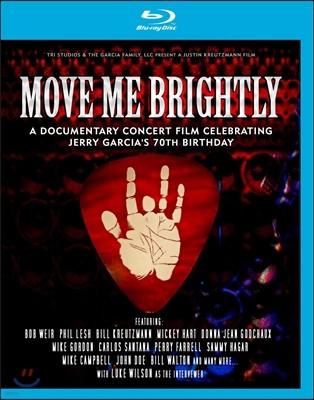 Move Me Brightly: Celebrating Jerry Garcia'S 70Th Birthday