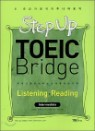 Step Up TOEIC Bridge Listning �� Reading Intermediate