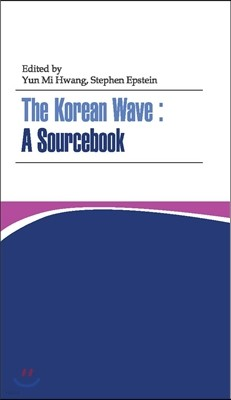 The Korean Wave A Sourcebook