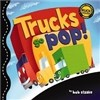 Trucks Go Pop!
