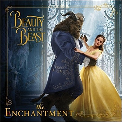 Beauty and the Beast : The Enchantment