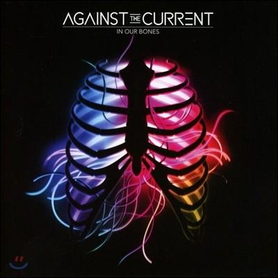Against The Current (어게인스트 더 커렌트) - In Our Bones