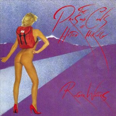 Roger Waters - Pros and Cons of Hitch Hiking