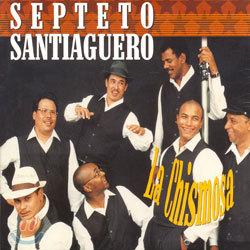 Septeto Santiaguero - La Chismosa