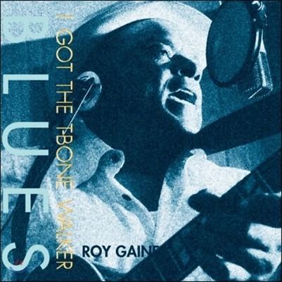 Roy Gaines (로이 게인즈) - I Got the T-Bone Walker Blues [Vinyl]