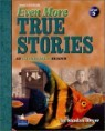 True Stories Level 5 : Even More True Stories, 3/E