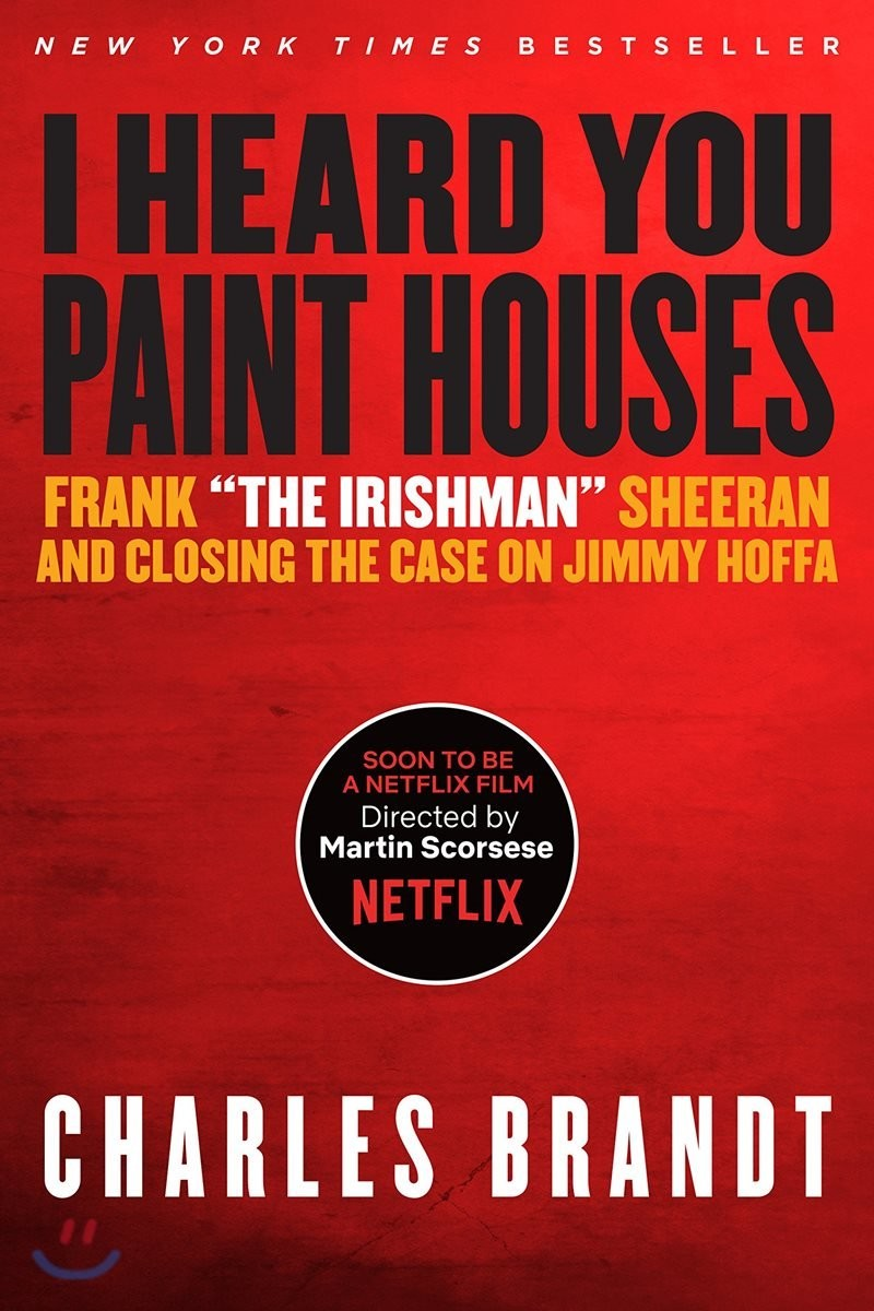 I Heard You Paint Houses 영화 아이리시맨 원작 도서