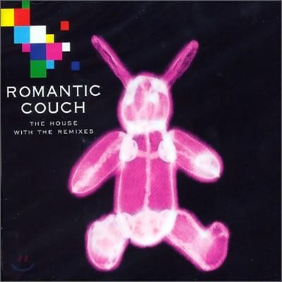로맨틱 카우치 (Romantic Couch) - The House With The Remixes