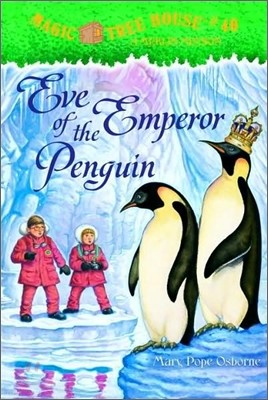 (Magic Tree House #40) Eve of the Emperor Penguin