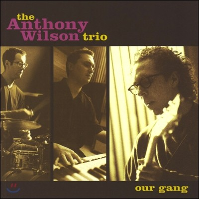 The Anthony Wilson Trio (앤소니 윌슨 트리오) - Our Gang