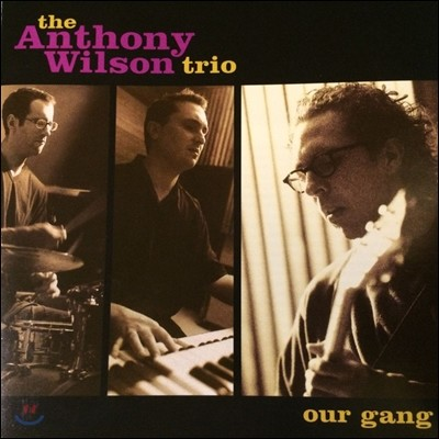 The Anthony Wilson Trio (앤소니 윌슨 트리오) - Our Gang [Vinyl]