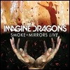 Imagine Dragons (�̸��� �巡����) - Smoke + Mirrors Live [DVD]