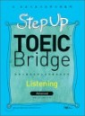 Step Up TOEIC Bridge Listening Advanced