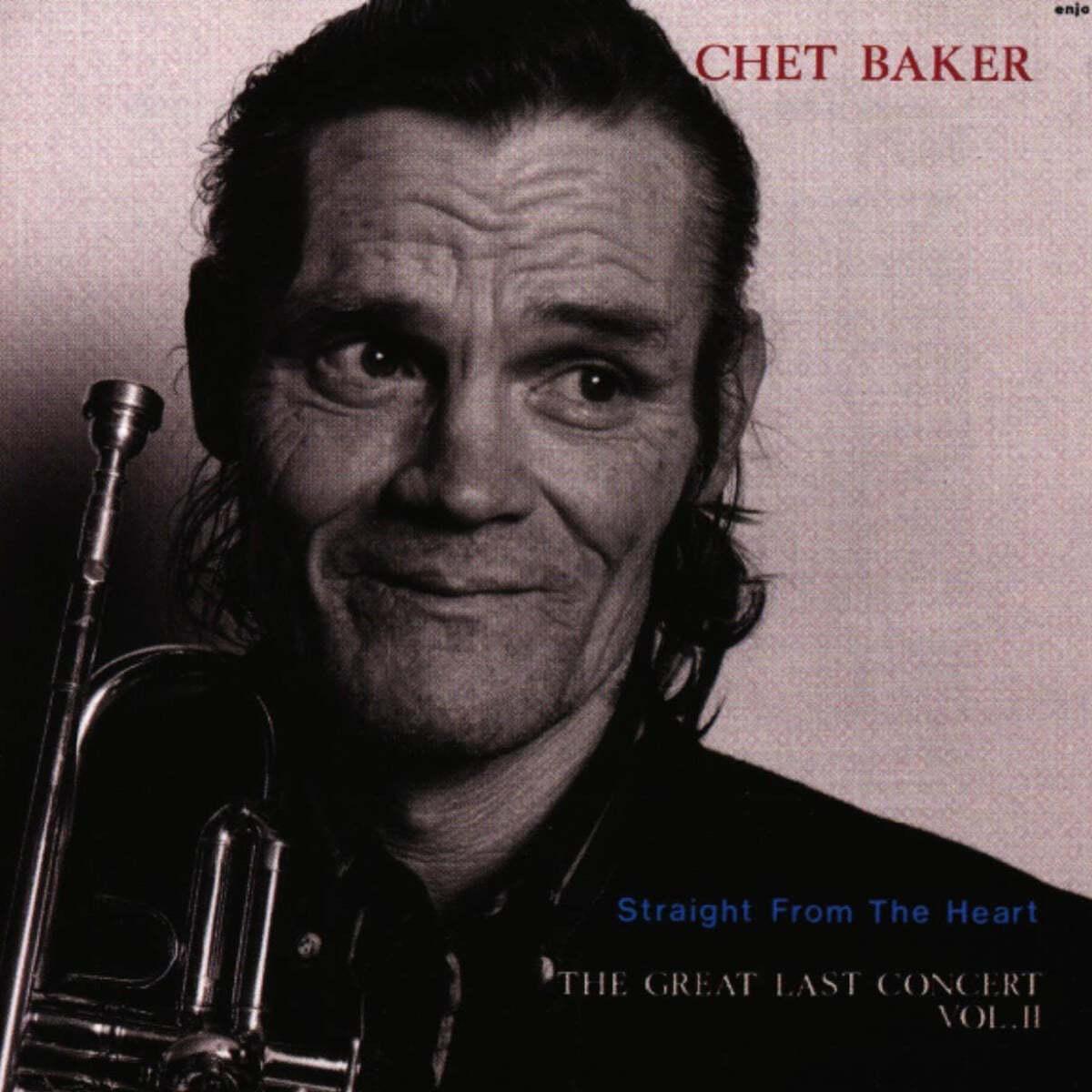 Chet Baker (쳇 베이커) - Straight From the Heart: Last Concert 2