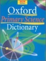 Oxford Primary Science Dictionary : New Edition