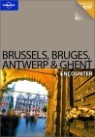 Lonely Planet Brussels, Bruges, Antwerp & Ghent Encounter