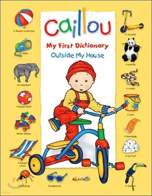 Caillou My First Dictionary : Outside My House