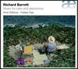 Arne Deforce 리처드 바렛: 첼로와 일렉트로닉을 위한 음악 (Richard Barrett: Music for Cello and Electronics) 아르네 드포르세, 유타카 오야, 앙리 푸쉐르 센터