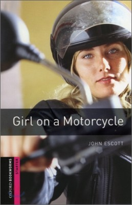 Oxford Bookworms Library Starter : Girl on a Motorcycle