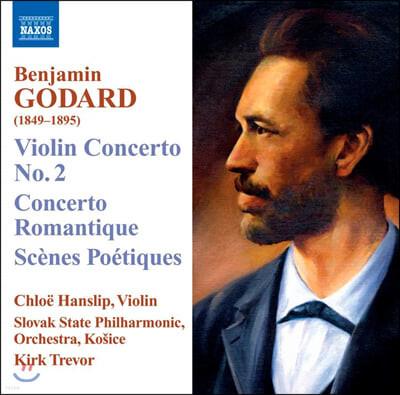 Chloe Hanslip 고다르: 바이올린 협주곡 2번, 콘체르토 로맨티크, 시적풍경 (Benjamin Godard: Violin Concertos)