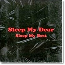 Sleep My Dear - Sleep My Best