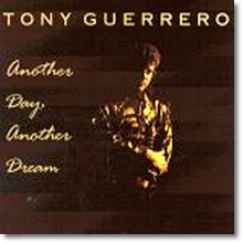 Tony Guerrero - Another Day. Another Dream (미개봉)