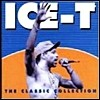 Ice-T - The Classic Collection (�̰���)