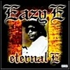 Eazy-E - Eternal E (Explicit Lyrics)