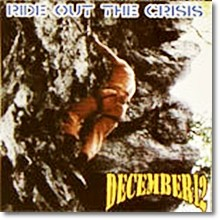 December 12 - Ride Out The Crisis