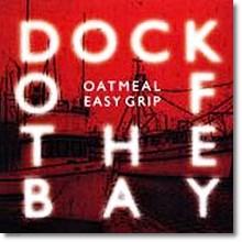 OATMEAL & EASY GRIP SPLIT - DOCK OF THE BAY