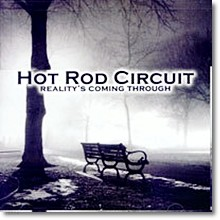 Hot Rod Circuit - Hot Rod Circuit Reality`s Coming Through (수입/미개봉)