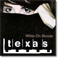 Texas - White On Blonde (수입)
