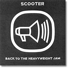 Scooter - Back To The Heavyweight Jam (미개봉)