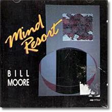 Bill Moore - Mind Resort (수입/미개봉)