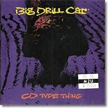 Big Drill Car - CD Type Thing (수입/미개봉)