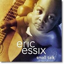 Eric Essix - Small Talk (수입/미개봉)