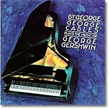 George Cables - By George -  Plays the Music of George Gershwin (수입/미개봉)