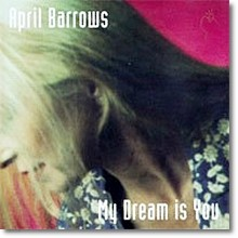 April Barrows - My Dream Is You (수입/미개봉)