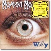 Moahni Moahna - Why(미개봉)