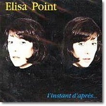 Elisa Point - L'In Stant D'Apre's(수입)