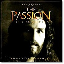 O.S.T. - The Passion Of The Christ : Songs Inspired By - 패션 오브 크리스트