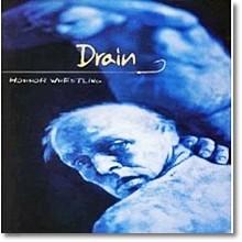 Drain - Horror Wrestling (미개봉)