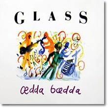 Glass - Cedda Bcedda (digipack/수입/미개봉)